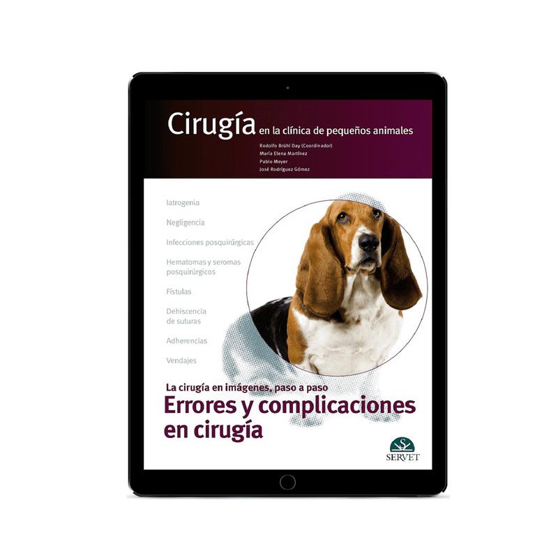 Cirugía en la Clínica de Pequeños Animales: La Cirugía en Imágenes, Paso a Paso - Errores y Complicaciones en Cirugía